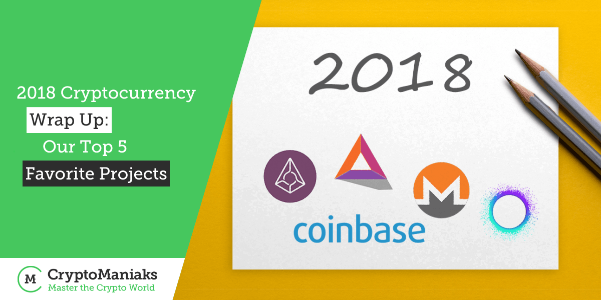 2018 Cryptocurrency Wrap Up: Our Top 5 Favorite Projects