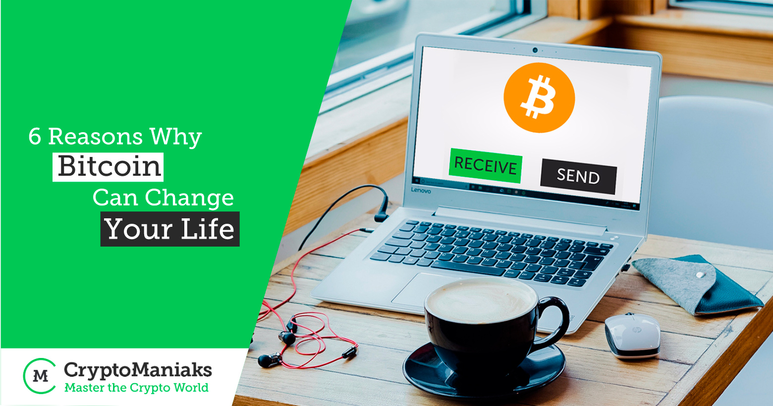 6 Reasons Why Bitcoin Can Change Your Life