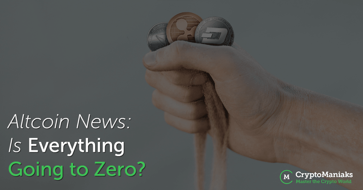 Altcoin News is Everything Going to Zero