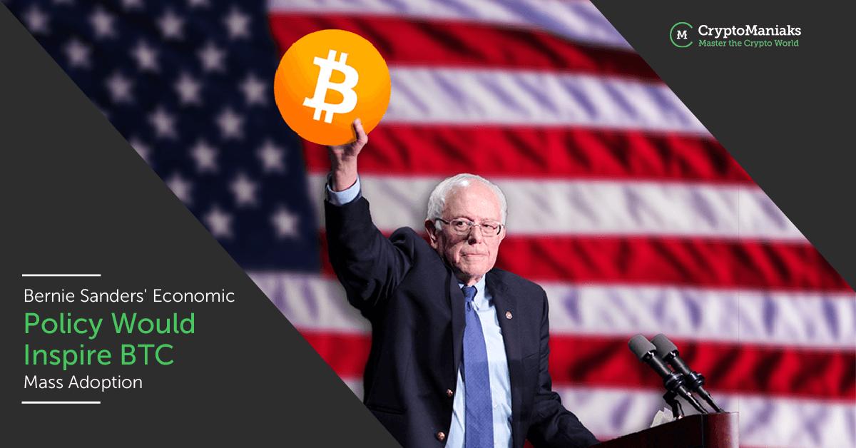 Bernie Sanders' Economic Policy Would Inspire BTC Mass Adoption