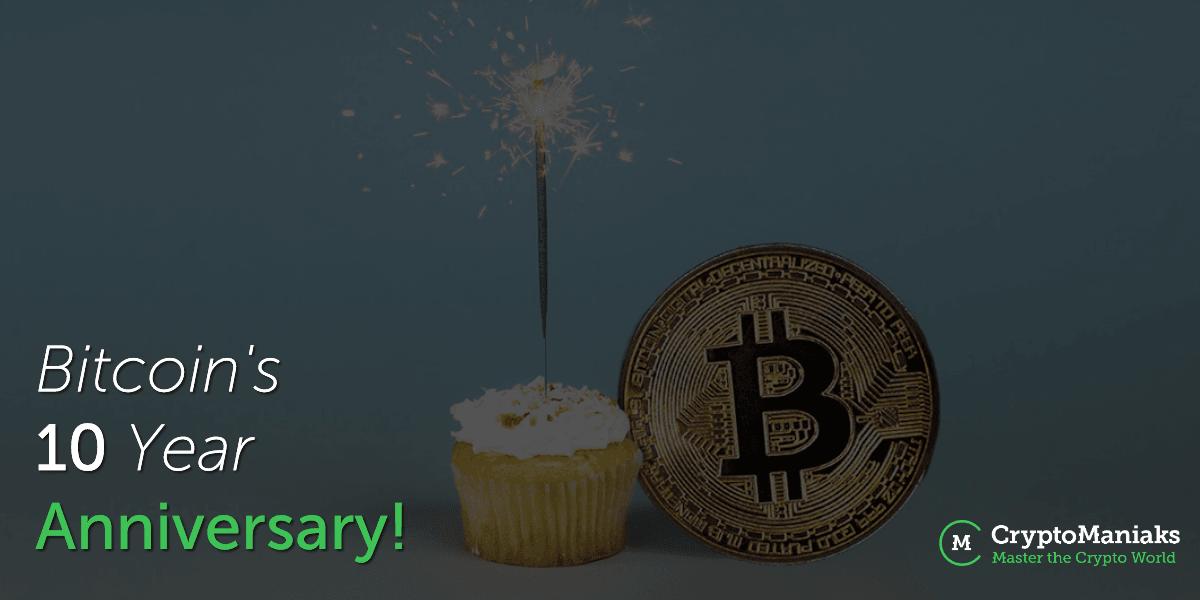 Bitcoin's 10 Year Anniversary!
