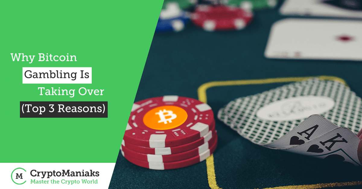 Why Bitcoin Gambling Is Taking Over (Top 3 Reasons)
