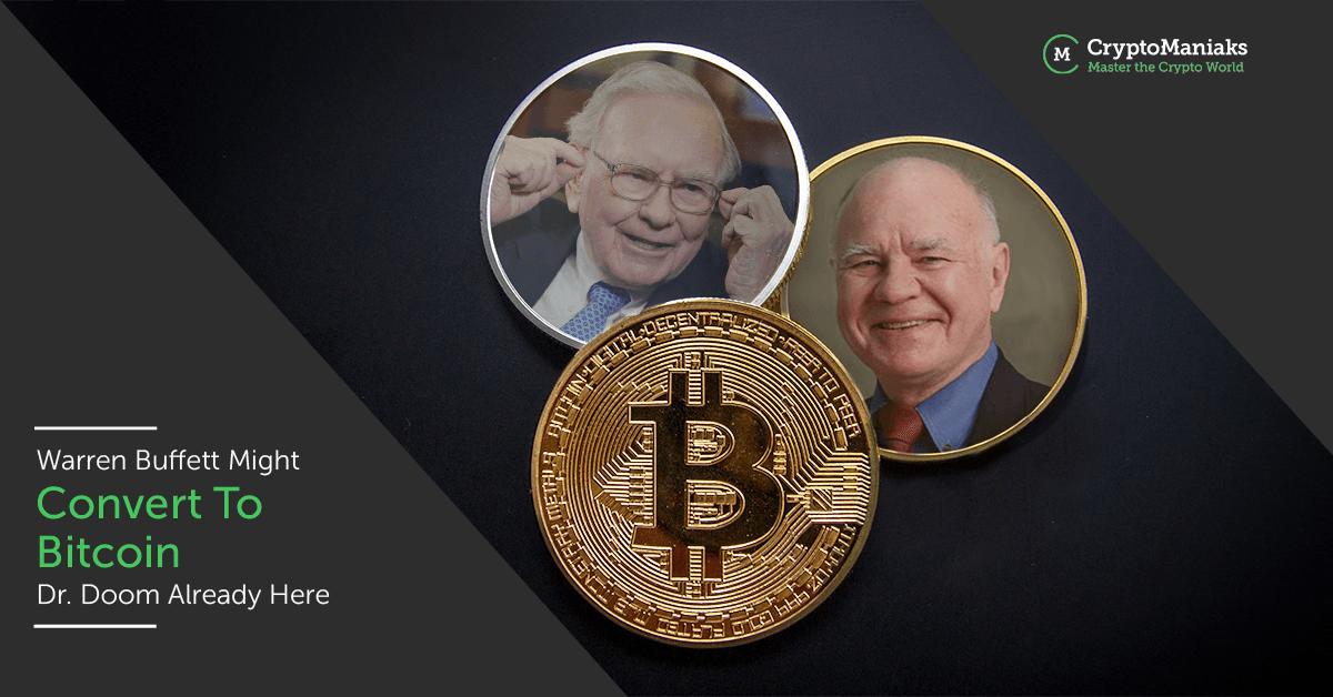 Warren Buffett might convert to Bitcoin -- Dr. Doom already here.